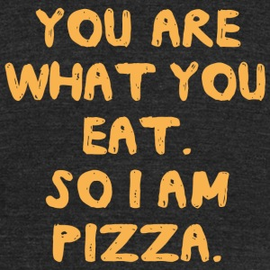 Pizza - You are what you eat so I am pizza - Unisex Tri-Blend T-Shirt by American Apparel