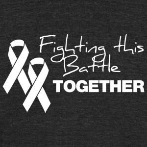 BATTLE - FIGHTING THIS BATTLE TOGETHER - Unisex Tri-Blend T-Shirt by American Apparel