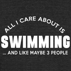 Swimming - all i care about is swimming and like - Unisex Tri-Blend T-Shirt by American Apparel
