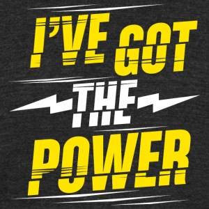 Got the power - Unisex Tri-Blend T-Shirt by American Apparel