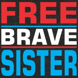Free Brave Sister - Unisex Tri-Blend T-Shirt by American Apparel