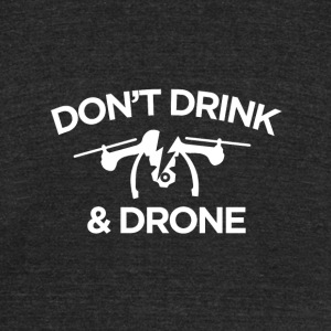 Don't Drink and Drone - Unisex Tri-Blend T-Shirt by American Apparel