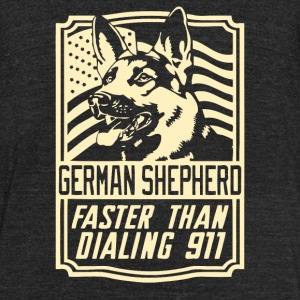 German Shepherd Faster Than Dialing 911 - Unisex Tri-Blend T-Shirt by American Apparel