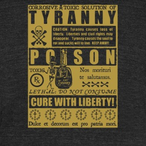Corrosive Toxic Solution of Tyranny - Unisex Tri-Blend T-Shirt by American Apparel