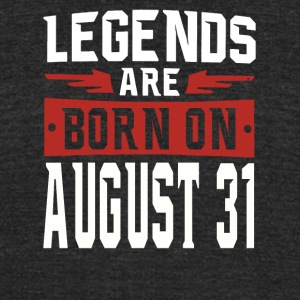 Legends are born on August 31 - Unisex Tri-Blend T-Shirt by American Apparel
