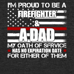 I'm Proud To Be A Firefighter And A Dad T Shirt - Unisex Tri-Blend T-Shirt by American Apparel