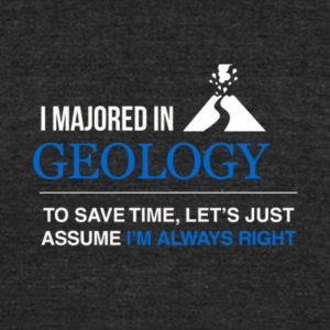 I Majored in Geology T Shirt - Unisex Tri-Blend T-Shirt by American Apparel