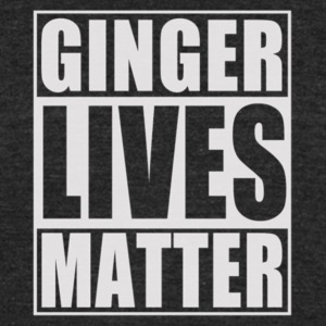 ginger lives matter t shirt Funny St Patricks Day - Unisex Tri-Blend T-Shirt by American Apparel