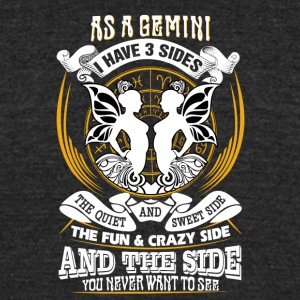 AS a gemini I have 3 sides - Unisex Tri-Blend T-Shirt by American Apparel