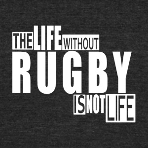 Life without Rugby-cool shirt,geek hooddie,tank - Unisex Tri-Blend T-Shirt by American Apparel