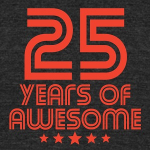 25 Years Of Awesome 25th Birthday - Unisex Tri-Blend T-Shirt by American Apparel