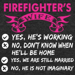 Firefighters Wife Yes Hes Working - Unisex Tri-Blend T-Shirt by American Apparel
