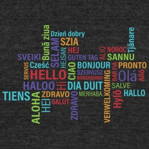Hello to the whole world - enjoy in many countries - Unisex Tri-Blend T-Shirt by American Apparel