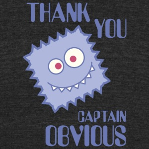 Thank you captain obvious - Unisex Tri-Blend T-Shirt by American Apparel