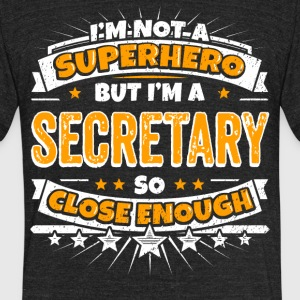 Not A Superhero But A Secretary. Close Enough. - Unisex Tri-Blend T-Shirt by American Apparel