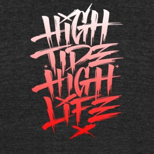 High tipe high life - Unisex Tri-Blend T-Shirt by American Apparel