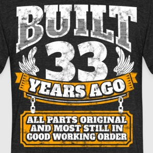 33th birthday gift idea: Built 33 years ago Shirt - Unisex Tri-Blend T-Shirt by American Apparel