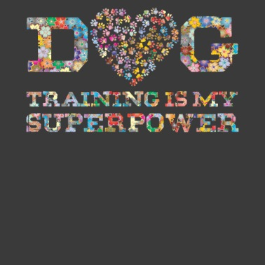 Dog Training Is My Superpower Funny Dog Trainer Women's