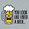 You look like I need a beer - Unisex Tri-Blend T-Shirt