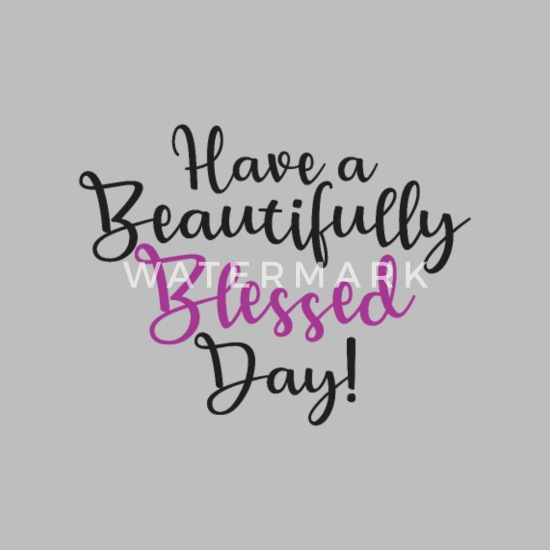Have A Beautifully Blessed Day Unisex Tri Blend T Shirt Spreadshirt