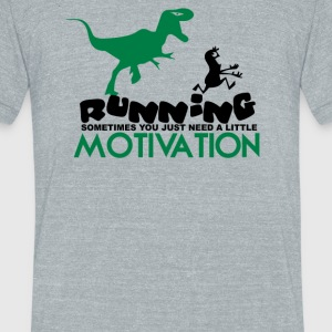 Running Sometimes You Just Need A little Motivatio - Unisex Tri-Blend T-Shirt by American Apparel