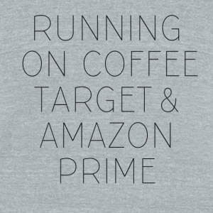 Coffee, Target & Amazon Prime - Unisex Tri-Blend T-Shirt by American Apparel