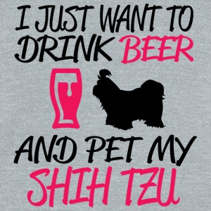 Shih tzu - i jsut want to drink beer and pet my - Unisex Tri-Blend T-Shirt by American Apparel