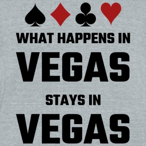 Vegas - What Happens In Vegas Stays In Vegas - Unisex Tri-Blend T-Shirt by American Apparel