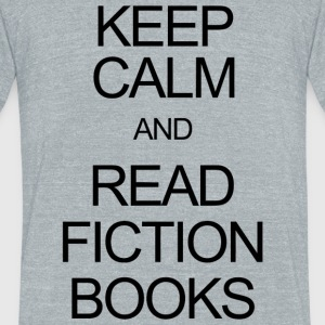 Fiction book - keep calm and read fiction books - Unisex Tri-Blend T-Shirt by American Apparel