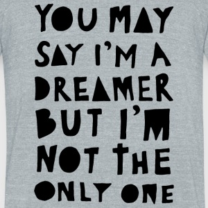 Oakland fan - You May Say I'm A Dreamer - Black - Unisex Tri-Blend T-Shirt by American Apparel