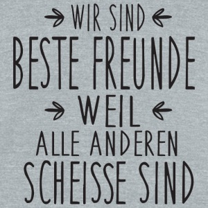 Best friend - Wir sind beste Freunde, weil alle - Unisex Tri-Blend T-Shirt by American Apparel