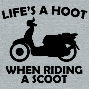 SCOOT - LIFE'S A HOOT WHEN RIDING A SCOOT - Unisex Tri-Blend T-Shirt by American Apparel