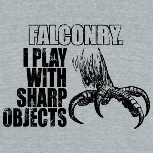 Falconry - Falconry i play with sharp objects - Unisex Tri-Blend T-Shirt by American Apparel