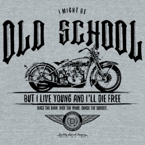 Motorcycle - I might be old school but I live yo - Unisex Tri-Blend T-Shirt by American Apparel
