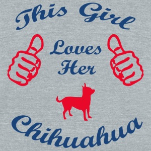 Chihuahua - this girl loves her chihuahua - Unisex Tri-Blend T-Shirt by American Apparel