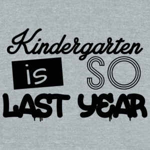 Kid - Kindergarten is so last year - Unisex Tri-Blend T-Shirt by American Apparel