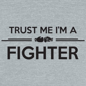 Boxing - Boxing: Trust me I'm a fighter - Unisex Tri-Blend T-Shirt by American Apparel