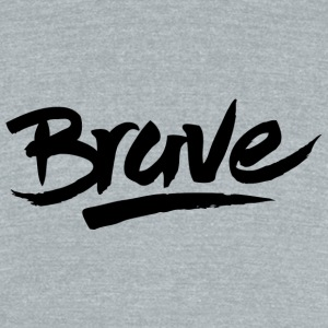 Brave - Brave - Unisex Tri-Blend T-Shirt by American Apparel