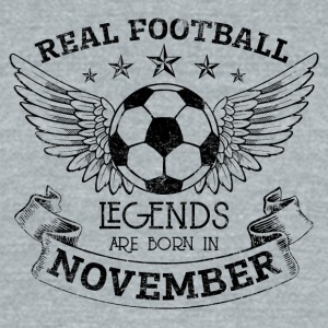 REAL FOOTBALL LEGENDS ARE BORN IN NOVEMBER - Unisex Tri-Blend T-Shirt by American Apparel