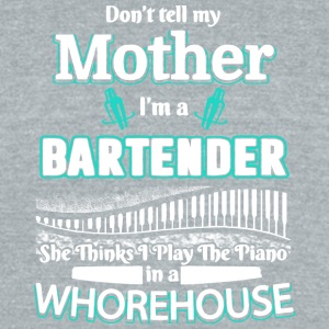 Don't Tell My Mother I'm A Bartender T Shirt - Unisex Tri-Blend T-Shirt by American Apparel