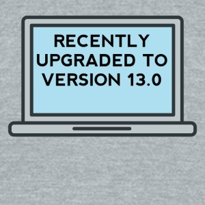 Upgraded To Version 13.0 13th Birthday - Unisex Tri-Blend T-Shirt by American Apparel