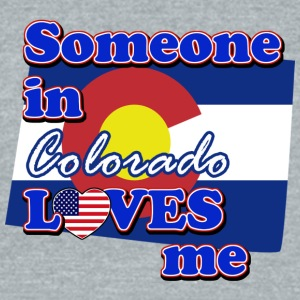 Someone in Colorado loves me - Unisex Tri-Blend T-Shirt by American Apparel