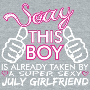 Sorry This Boys Already Taken By July Boyfriend - Unisex Tri-Blend T-Shirt by American Apparel