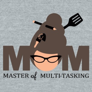 Mom - Master Of Multi-Tasking - Unisex Tri-Blend T-Shirt by American Apparel