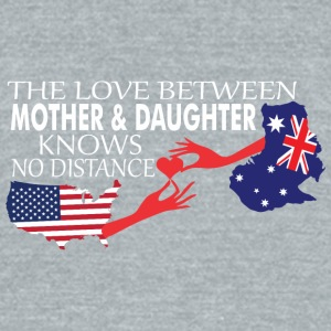 Mother & Daughter Knows No Distance US & Australia - Unisex Tri-Blend T-Shirt by American Apparel