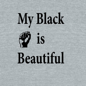 My Black is Beautiful - Unisex Tri-Blend T-Shirt by American Apparel