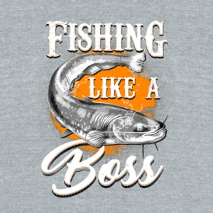 Fishing like a BOSS - Unisex Tri-Blend T-Shirt by American Apparel