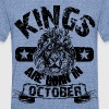 Kings Are Born In October - Unisex Tri-Blend T-Shirt