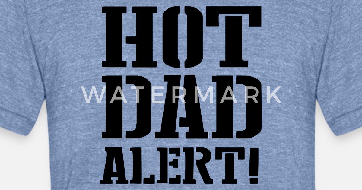 69d6f23d7 Hot Dad Alert Unisex Tri-Blend T-Shirt   Spreadshirt