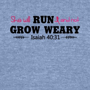 She Will Run and not Grow Weary Tee Shirt - Unisex Tri-Blend T-Shirt by American Apparel